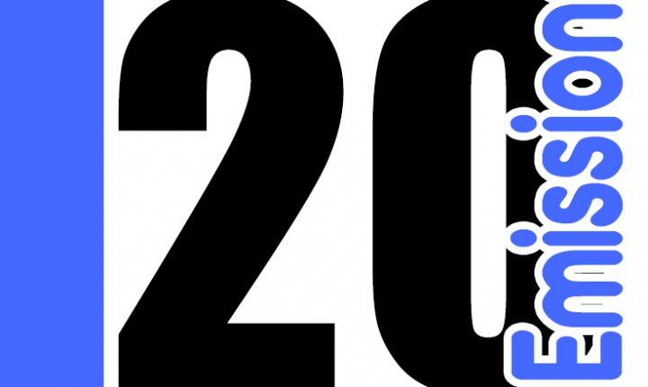 ÉMISSION 20
