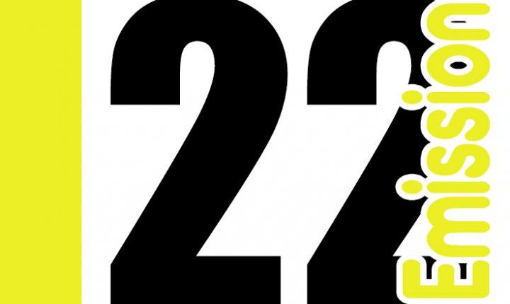 ÉMISSION 22