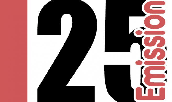 ÉMISSION 25